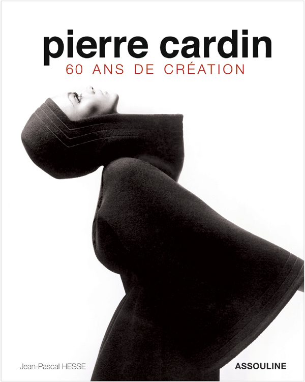 ASSOULINE - Pierre Cardin: 60 Years of Innovation